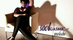 "Upcoming Artist Spotlight: Melodie ""SoulGasmic"" (EP)"