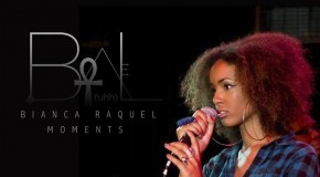 "Bianca Raquel ""Moments"" (Video)"
