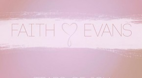"Faith Evans ""Tears of Joy"" (Written by Claude Kelly/Produced by Chuck Harmony)"