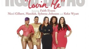 "R&B Divas ""Lovin Me"" featuring Faith Evans, Monifah, Syleena Johnson, Keke Wyatt & Nicci Gilbert"