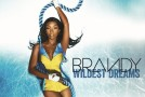 "Brandy ""Wildest Dreams"" (Written by Sean Garrett, Produced by Tha Bizness)"