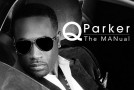 "Q. Parker ""The MANual"" (Album Stream)"