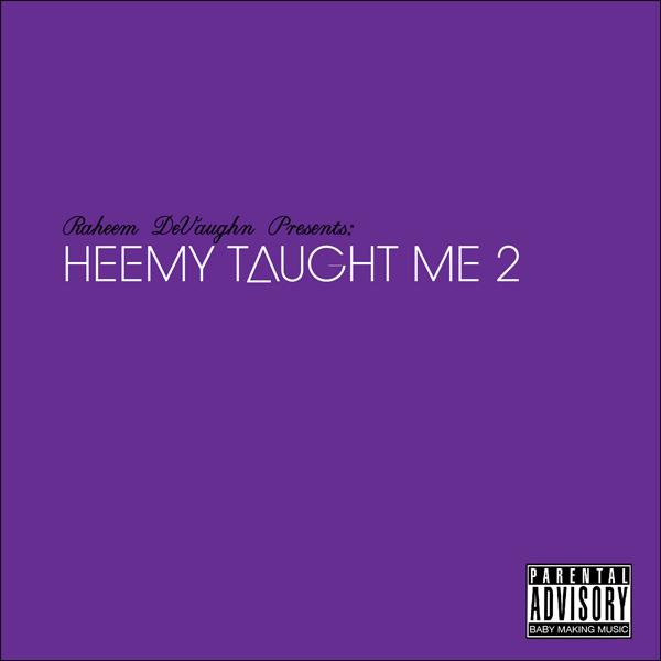 Raheem DeVaughn Heemy Taught Me 2 Mixtape