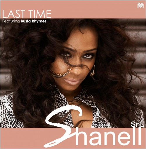 Shanell Last Time Busta Rhymes