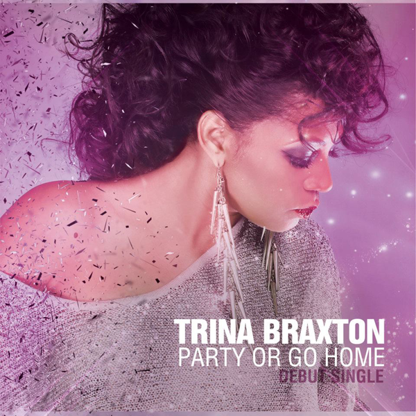 Trina Braxton Party or Go Home