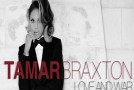 Tamar Braxton Steps Into Spotlight as Solo Artist With #1 Single &#8220;Love and War&#8221;
