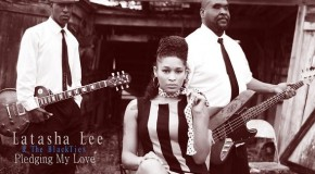 "Upcoming Artist Spotlight: Latasha Lee ""Pledging my Love"""