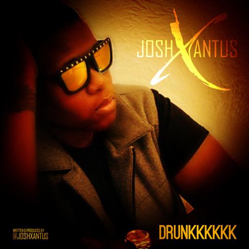 Josh Xantus Drunkkkk