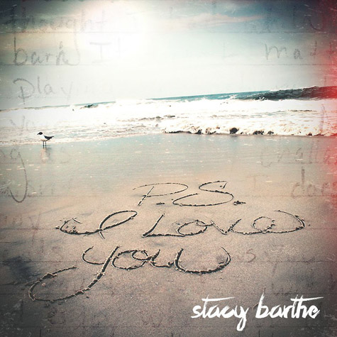 Stacy Barthe PS I Love You