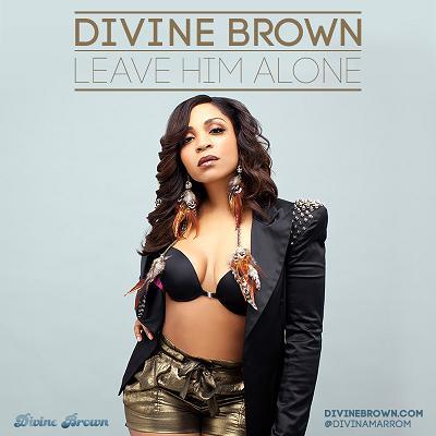 Divine Brown Leave Him Alone