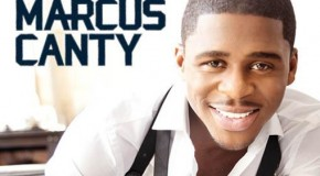 "Marcus Canty to Release Debut EP ""THIS…Is Marcus Canty"" March 5th"