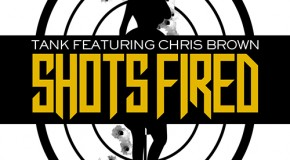 "Tank ""Shots Fired"" Featuring Chris Brown"