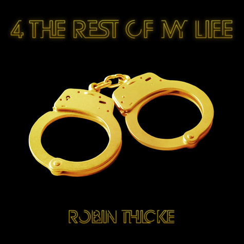 Robin Thicke 4 the Rest of my Life