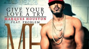 "Marques Houston ""Your Love A Try"" Featuring Problem"