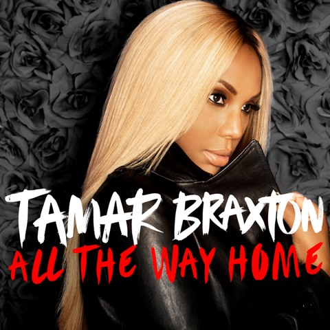 Tamar Braxton All the Way Home