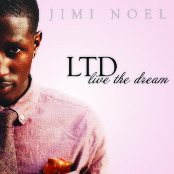 Jimi Noel Live the Dream