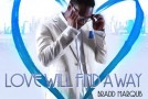 "Bradd Marquis ""Love Will Find a Way"" (Video)"