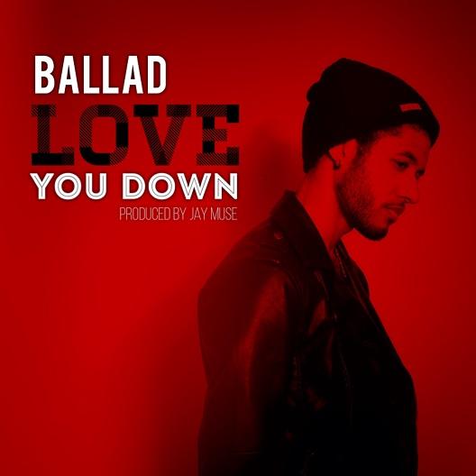 Ballad Love You Down