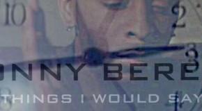 "Lonny Bereal ""Things I Would Say"""