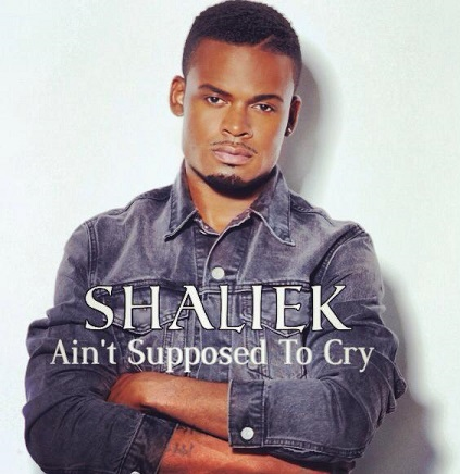 Shaliek Aint Supposed to Cry