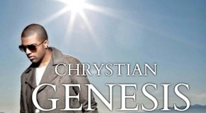 "New Music: Chrystian ""Genesis"" (Mixtape)"