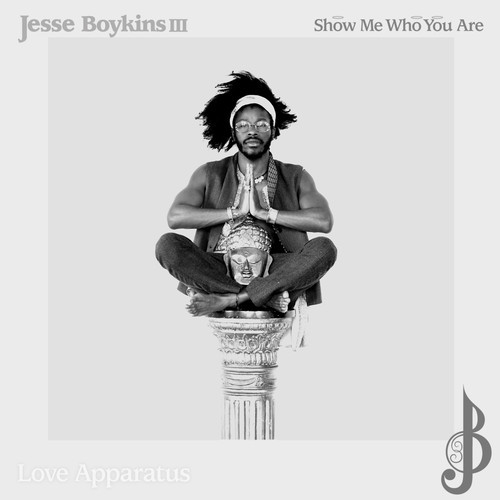 Jesse Boykins III Show Me Who You Are