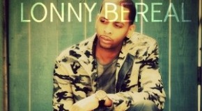 """New Video: Lonny Bereal """"Things I Would Say"""""""