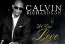 "New Music: Calvin Richardson ""We Gon Love Tonite"" (Produced by Eric Benet)"