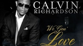 "New Video: Calvin Richardson ""We Gon Love Tonite"""