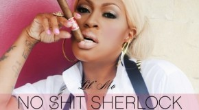 "New Music: Lil' Mo ""No Shit Sherlock"" (Mixtape)"