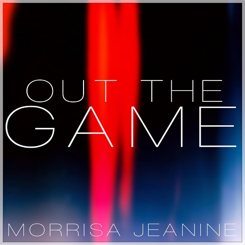 Morrisa Jeanine Out the Game