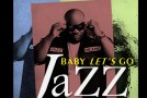 "New Music: Jazz (of Dru Hill) ""Baby Let's Go"""