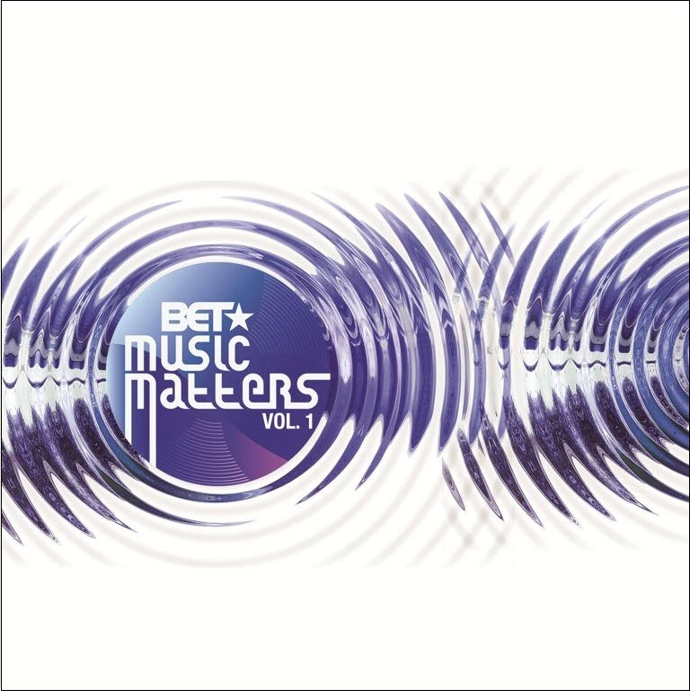 BET Music Matters Volume 1
