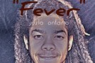 "New Artist Spotlight: Justo Ontario ""Fever"""