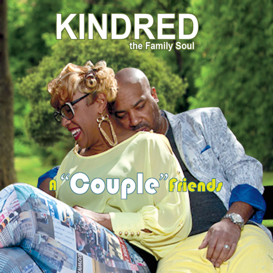 a couple friends Album Review: Kindred the Family Soul A Couple Friends