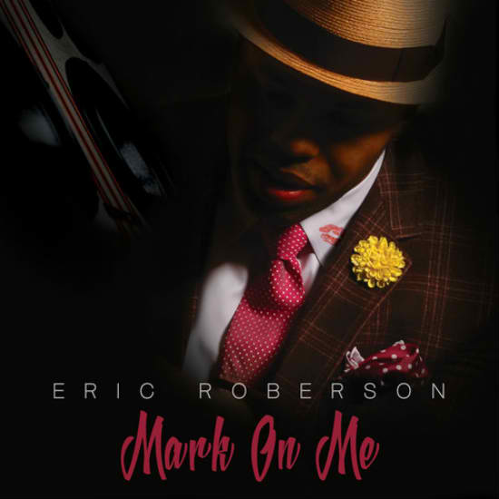 eric-roberson-mark-on-me