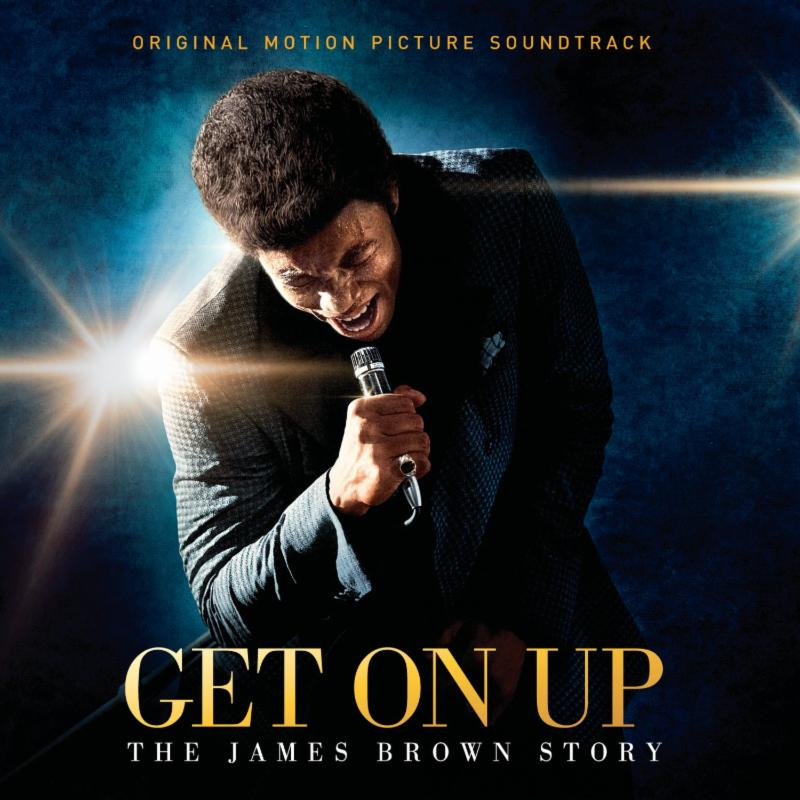 James Brown Get on Up Giveaway: Win a Copy of James Browns Get On Up Biopic Soundtrack