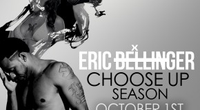 "New Music: Eric Bellinger ""Choose Up Season"" (Mixtape)"