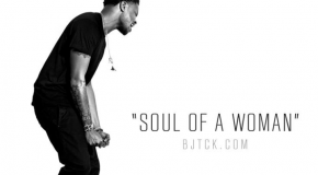 """New Music: BJ the Chicago Kid """"Soul of a Woman"""""""