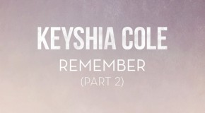 "New Video: Keyshia Cole ""Remember"" (Part 2)"