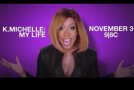 "K. Michelle Releases Trailer for New VH1 Series ""My Life"""