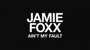 "New Music: Jamie Foxx ""Ain't My Fault"" (Produced by Mario Winans)"
