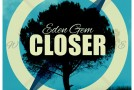 "New Artist Spotlight: Eden Gem ""Closer"""