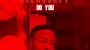 "New Music: Pleasure P ""Do You"""