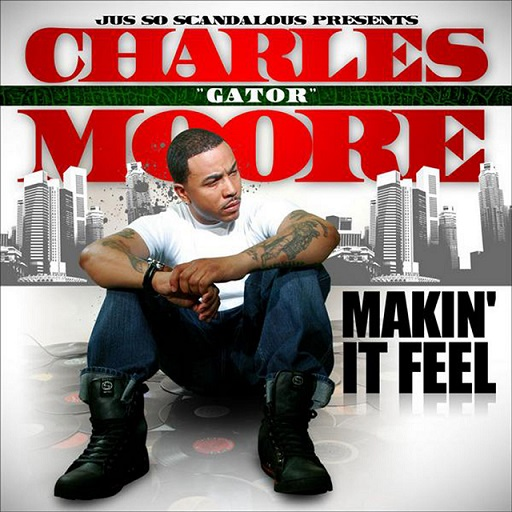 Charles Gator Moore Makin it Feel