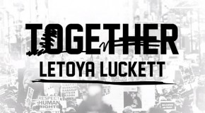 """New Music: LeToya Luckett Preaches Unity on New Song """"Together"""""""