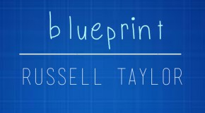 "New Video: Russell Taylor ""Blueprint"""