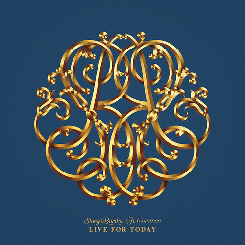 Stacy Barthe Live for Today Common
