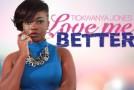"New Artist Spotlight: Tickwanya Jones ""Love Me Better"""