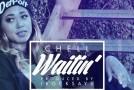 "New Artist Spotlight: Chell ""Waitin"""